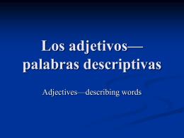 Los adjetivos—palabras descriptivas