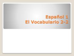 Español 1 El Vocabulario 2-2