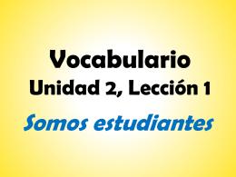 Vocabulario Unidad 2, Lección 1