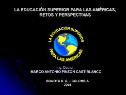 LA EDUCACIÓN SUPERIOR PARA LAS AMÉRICAS