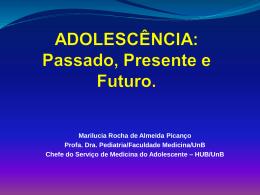 ADOLESCÊNCIA: Passado, Presente e Futuro.