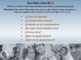 Escriban (escribir) Write an e-mail in which you introduce yourself to