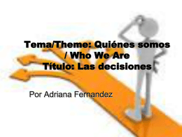 Tema/Theme: Quiénes somos / Who We Are Título: Las decisiones