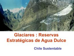 Glaciares Reservas Estrategicas de Agua Dulce
