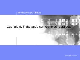 Capítulo 05 Trabajando con Archivos (Datasets)
