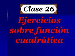 Clase 26:Ejercicios sobre La Función Cuadrática
