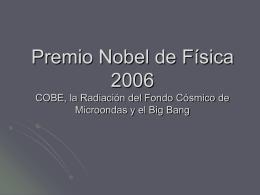 Premio Nobel de Física 2006 COBE, la Radiación del Fondo