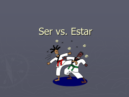 Ser vs. Estar - DouglasCountyForeignLanguage
