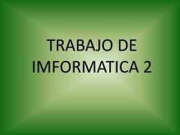 TRABAJO DE IMFORMATICA 2