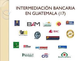 INTERMEDIACIÓN BANCARIA EN GUATEMALA