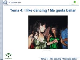 Tema 4: I like dancing / Me gusta bailar 1.