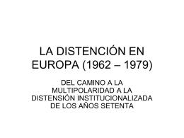 LA DISTENCIÓN (1962 – 1979)