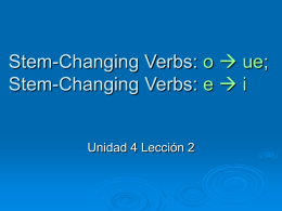 Stem changing verbs (o - ue & e – i) in the present & VER and IR + a