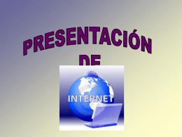 PRESENTACIÓN DE INTERNET.