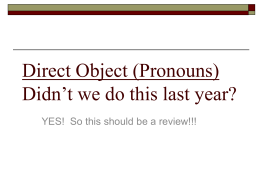 Direct Object Pronouns Didn`t we do this last year?