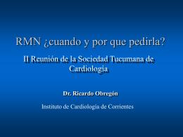 RMN cuando y por que pedirla - Federación Argentina de Cardiología