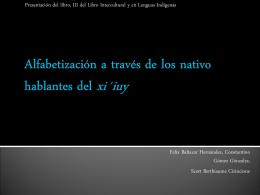 Alfabetización a través de los nativo hablantes del xi  iùy