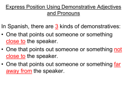 Express Position Using Demonstrative Adjectives and Pronouns