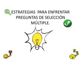 estrategias para enfrentar preguntas de selección múltiple.