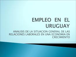 Empleo en el Uruguay. Análisis de la situación general de las