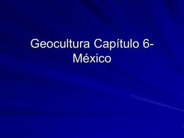 Geocultura Capítulo 6- México