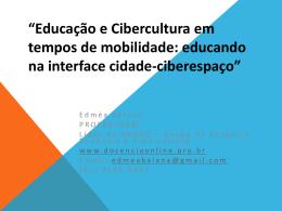 Educação e Cibercultura em tempos de mobilidade: educando