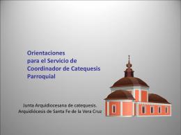 EL COORDINADOR DE CATEQUESIS - junta arquidiocesana de