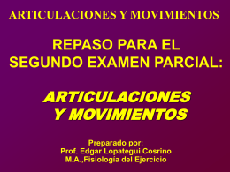 REPASO: Examen Articulaciones y Movimientos