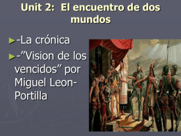 """Unit 2: El encuentro de dos mundos Lectura:""""Vision de los vencidos"""