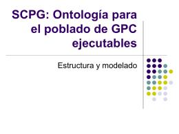 SCPG: Ontología para el poblado de GPC ejecutables.