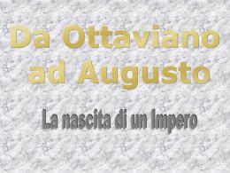 Gaio Ottaviano Augusto - La nascita di un Impero