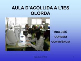 AULA D`ACOLLIDA A L`IES OLORDA