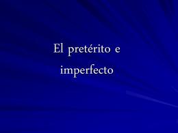 El preterito e imperfecto