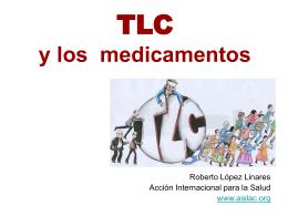 TLC y los medicamentos