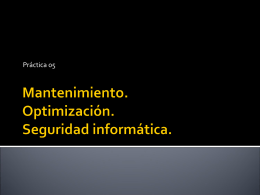 Mantenimiento del sistema. Seguridad informática.