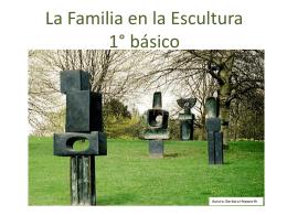 La Familia en la Escultura 1° básico