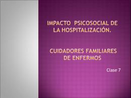 Clase 7 impacto psicosocial de la hospitalización