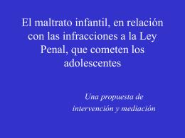 El maltrato infantil, en relación con las infracciones a la