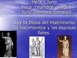 Hera - Juno Hera (nombre griego) - Juno (nombre romano). Diosa