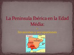 La Peninsula Ibérica en la Edad Média: - E