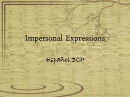 To form impersonal Expressions…