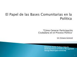 Papel de las Bases Comunitarias en la Politica. Prof Ed Grefe