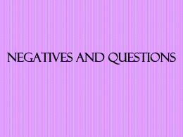 Negatives and Questions