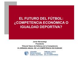 El futuro del fútbol: ¿competencia económica o