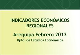 INDICADORES ECONÓMICOS REGIONALES Arequipa Febrero 2013