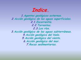 Indice. 1.Agentes geológicos externos. 2.Acción