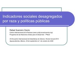 Indicadores Sociales desagregados por raza y políticas públicas