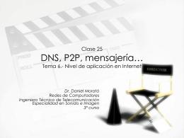 DNS. P2P. Mensajería…