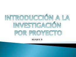 bloque ii. investigac. por proyecto