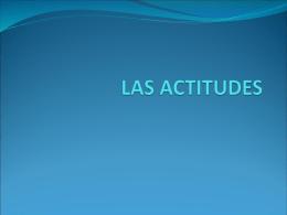 LAS ACTITUDES